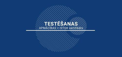 Testēšana + ISTQB sertifikācija<br>